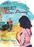 Project - Run Away, Melody Carlson, 0310713501