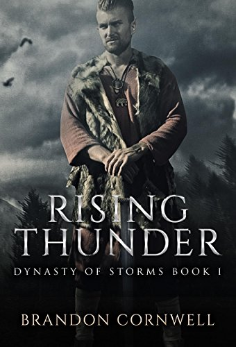 Rising Thunder (Dynasty of Storms Book 1) by [Cornwell, Brandon]