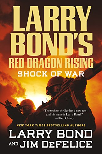 Larry Bond's Red Dragon Rising: Shock of War (Larry Bonds Red Dragon Rising Blood Of War)