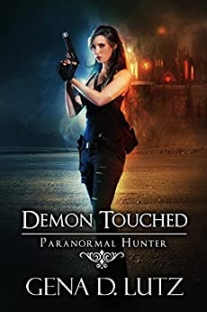 Demon Touched (Paranormal Hunter Book 3) by [Lutz, Gena D.]