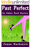 Past Perfect: A Humorous Romantic Cozy Mystery (Amber Reed Mystery Book 4)
