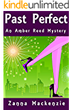 Past Perfect: A Fun and Flirty Romantic Mystery (Amber Reed Mystery Book 4)