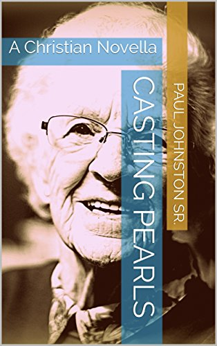 Casting Pearls: A Christian Novella by [Johnston Sr., Paul]