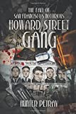 The Fall Of San Francisco's Notorious Howard Street Gang