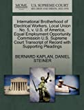 International Brotherhood of Electrical Workers, Local Union No. 5, V. U. S. of America, Equal Employment Opportunity Commission U. S. Supreme Court Tra, Bernard Kaplan and Daniel STEINER, 1270533320