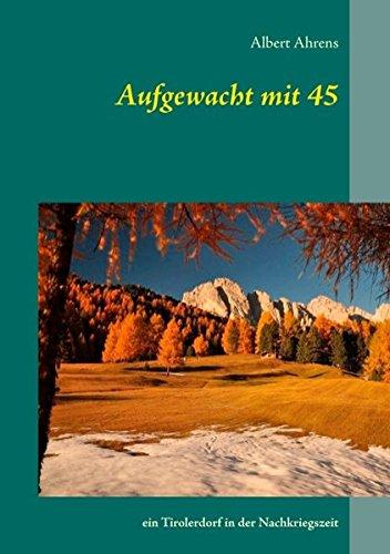 Aufgewacht mit 45: ein Tirolerdorf in der Nachkriegszeit