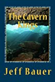 The Cavern Kings, Jeff Bauer, 1478251379