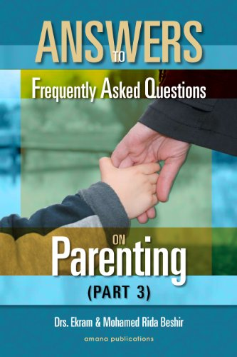 Answers to Frequently Asked Questions on Parenting-Part 3