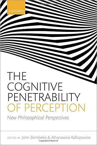 The Cognitive Penetrability Of Perception: New Philosophical Perspectives