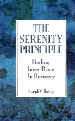 The Serenity Principle: Finding Inner Peace in Recovery (Serenity Collectibles)