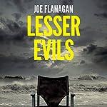 Lesser Evils   Joe Flanagan