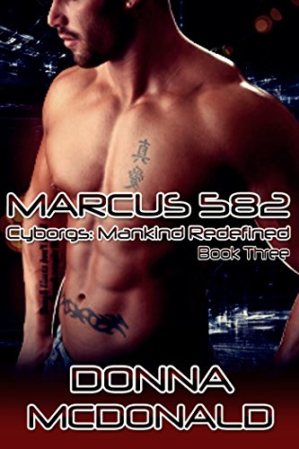 Marcus 582 (Cyborgs- Mankind Redefined Book 3) (Programmed Reading Book 3)