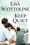 Keep Quiet, Lisa Scottoline, 1250010098