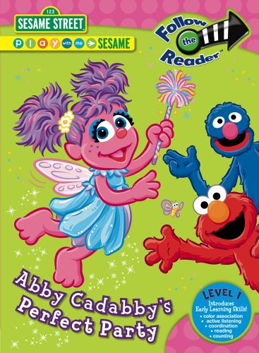 Abby Cadabby's Perfect Party: Follow the Reader Level 1 (Follow the Reader Level 1: Sesame Street) (Abby Cadabby Party City)