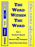 The Word Within the Word : An Exploration of the Interior of Language for Academically Motivated Secondary Students, Thompson, Michael, 088092201X