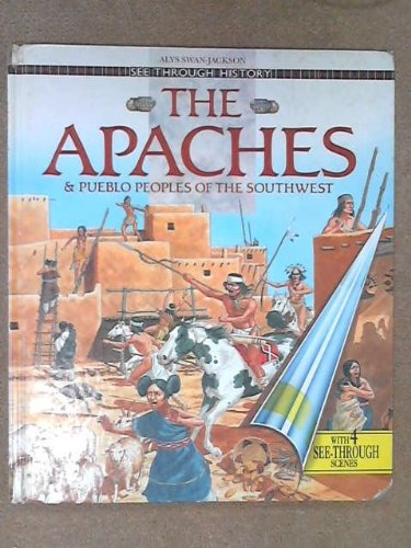 The Apaches and Pueblo Peoples of the Southwest (See Through History)