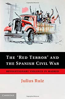 The Red Terror and the Spanish Civil War: Revolutionary Violence in Madrid