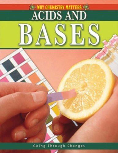 Acids and Bases (Why Chemistry Matters) by Lynnette Brent (2008-10-01)