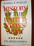 History of the United States Army, Weigley, Russell F., 0253203236