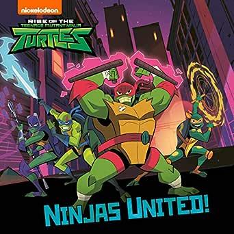 Ninjas United (Rise of the Teenage Mutant Ninja Turtles) - Kindle edition by Publishing, Nickelodeon. Children Kindle eBooks @ Amazon.com.