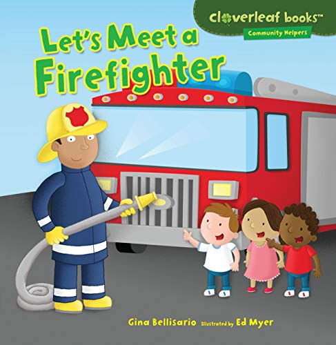 Let's Meet a Firefighter (Cloverleaf Books - Community Helpers)