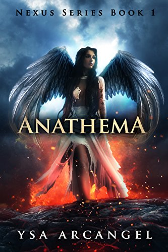 Nexus Series Book 1: Anathema by [Arcangel, Ysa]