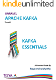 Apache Kafka Essentials: Thread 1 (Unravel Apache Kafka)
