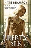 Liberty Silk by Kate Beaufoy (3-Jul-2014) Paperback