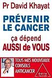 img - for Pr??venir le cancer, ???a d??pend aussi de vous by David Khayat (2014-10-22) book / textbook / text book