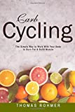 img - for Carb Cycling: The Simple Way to Work With Your Body to Burn Fat & Build Muscle Includes Over 40 Carb Cycling Recipes! book / textbook / text book
