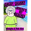 Angry Granny - Where's My Beaches