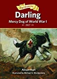 img - for Darling, Mercy Dog of World War I (Dog Chronicles) book / textbook / text book