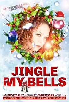 Jingle My Bells by [Roberts, Kelli, Hollander, Audrey]