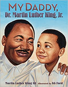 My Daddy Dr Martin Luther King Jr III AG Ford 9780060280758 Amazon Books