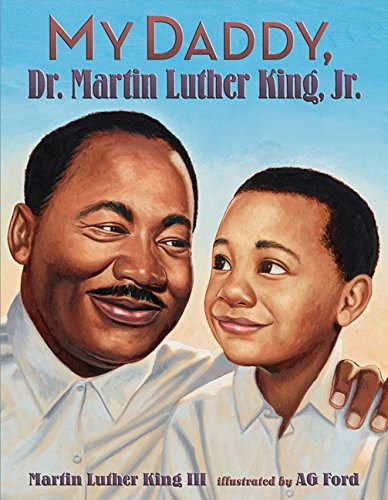 My Daddy, Dr. Martin Luther King, Jr. (Martin Luther King Jr Biography For Kids)