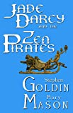 Jade Darcy and the Zen Pirates: Enhanced space mercenary Jade Darcy finds political intrigue and murder while visiting a bizarre alien monastery. (The Rehumanization of Jade Darcy Book 2)