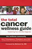 The Total Cancer Wellness Guide, Kim Thiboldeaux and Mitch Golant, 193377116X