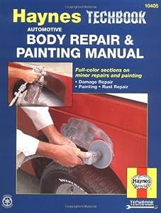 The Haynes Automotive Body Repair Painting Manual