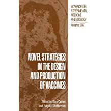 [(Novel Strategies in the Design and Production of Vaccines: Proceedings of the 39th OHOLO Conference Held May 7-11, 1995, Eilat, Israel)] [Author: Sara Cohen] published on (March, 1996)