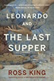 Leonardo and the Last Supper, Ross King, 1620403080