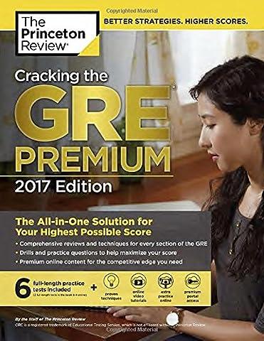 Cracking the GRE Premium Edition with 6 Practice Tests, 2017 (Graduate School Test Preparation) (Gre Quantitative Practice)