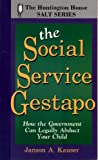 The Social Service Gestapo, Janson Kauser, 1563841045