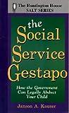 The Social Service Gestapo, Janson Kauser, 1563841045