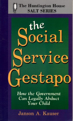 Social Service Gestapo: How the Government Can Legally Abduct Your Child (Salt Series)