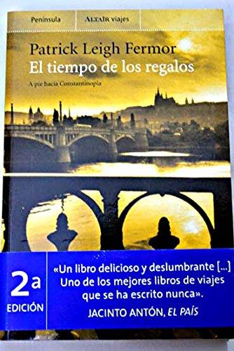 Descargar Libro El Tiempo De Los Regalos: A Pie Hacia Constantinopla Patrick Leigh Fermor
