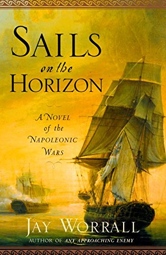 Sails on the Horizon: A Novel of the Napoleonic Wars