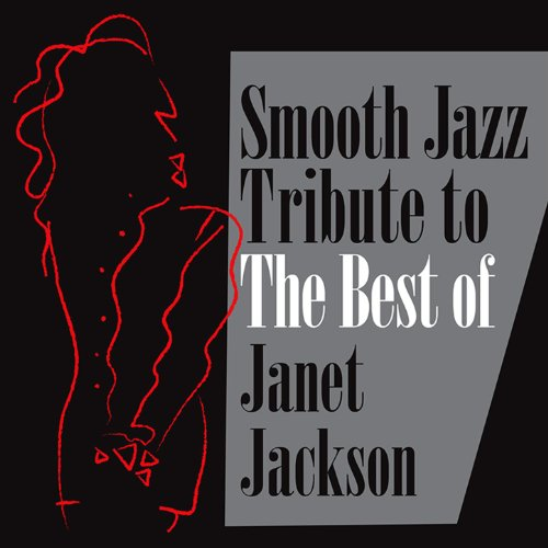 Smooth Jazz Tribute to the Best of Janet Jackson (Best Smooth Jazz Albums)