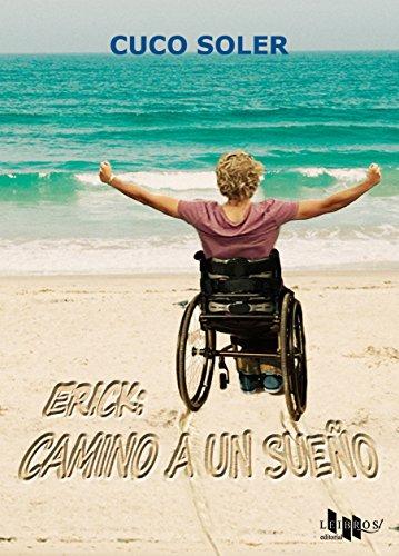 Descargar Libro Erick: Camino A Un Sueño Cuco Soler