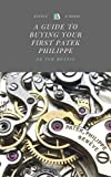 A Guide to Buying Your First Patek Philippe: The