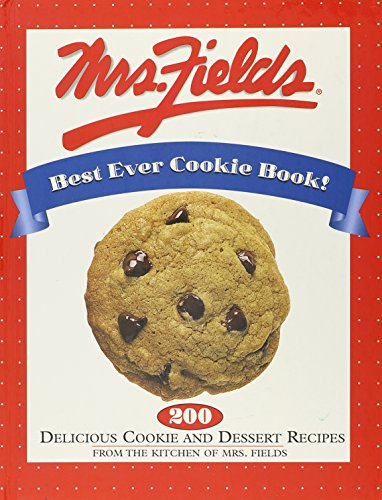 Mrs. Fields best ever cookie book!